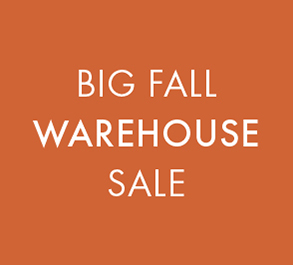 BIG FALL WAREHOUSE SALE